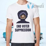 195Essential Merch Your End Voter Suppression T-Shirts