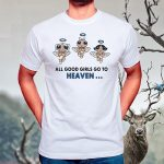 ALL Good Girls Go To Heaven, Bad Girl Go To Cancun T-Shirt