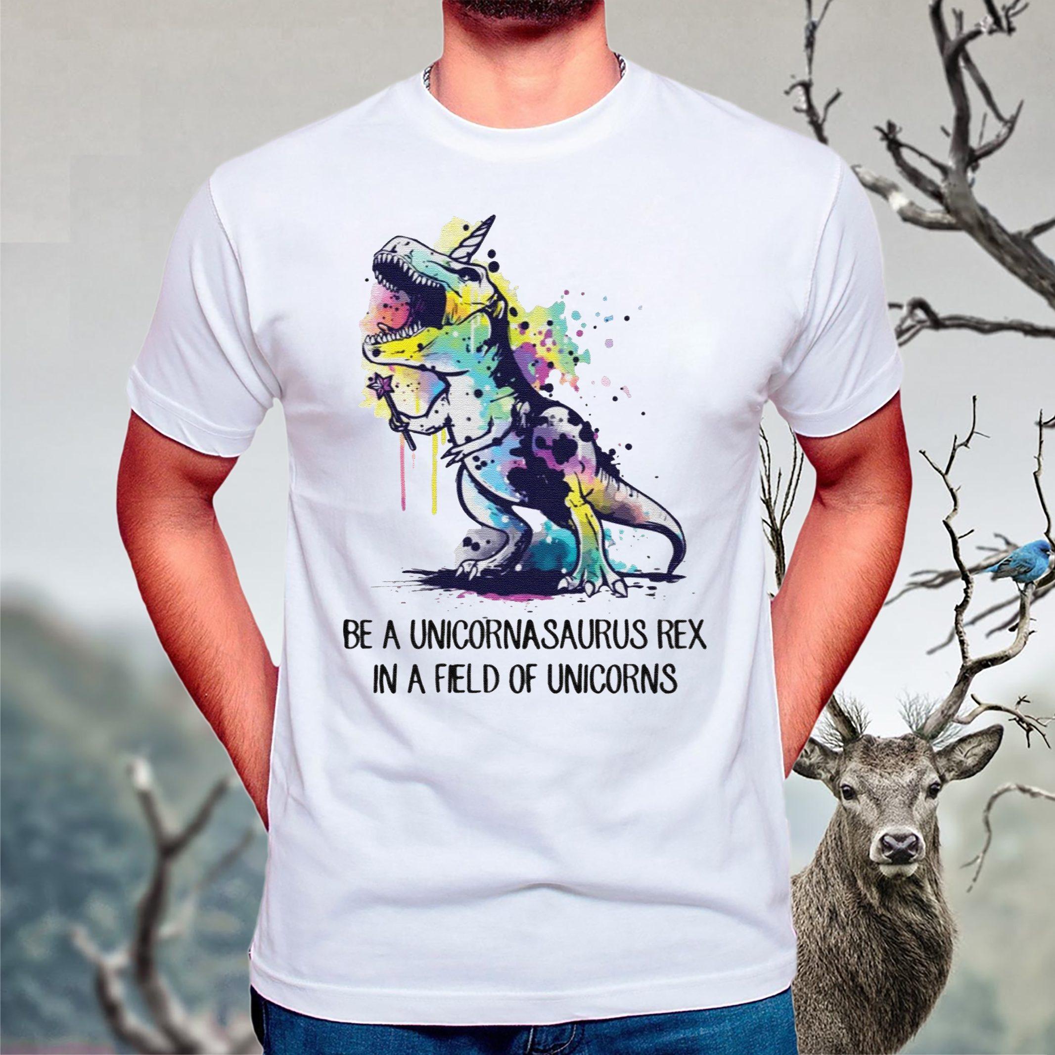 Be a Unicornasaurus Rex tshirt