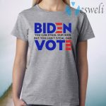 Biden you can steal our sign but you can't steal our vote T-Shirt