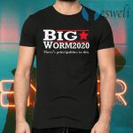 Big Worm 2020 There's Principalities In This T-Shirts