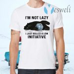 Black Cat I'm not lazy I just rolled a low initiative T-Shirts
