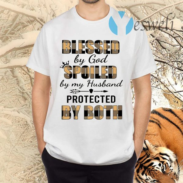 Blessed By God Spoiled By My Husband Protected By Both TShirt