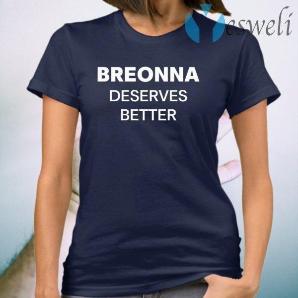 Breonna Deserves Better Shirt Washington Football Team T-Shirt