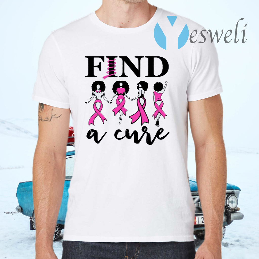 Cancer Awareness Find A Cure T-Shirts