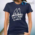 Cat Man Chris T-Shirt