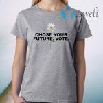 Choose Your Future Vote Chrysanthemum Flowers T-Shirt