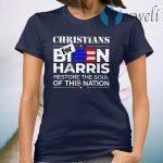 Christians Biden Harris Restore The Soul Of This Nation T-Shirt