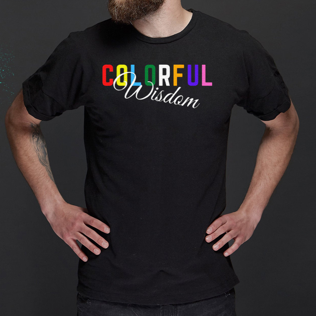 Colorful Wisdom T-Shirts