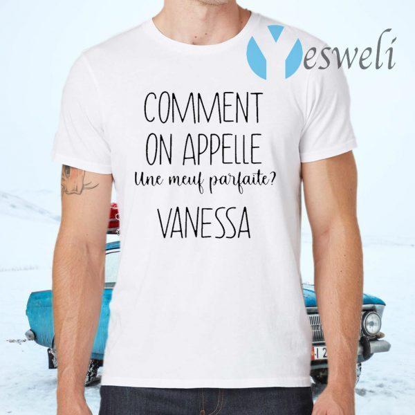 Comment On Appelle Une Meuf Parfaite Vanessa T-Shirts