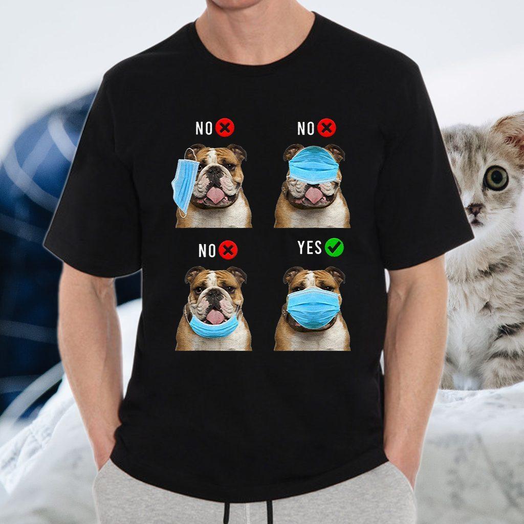 English Bulldog Right Wear Face Mask T-Shirts