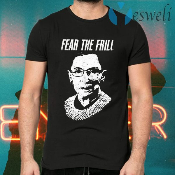 Fear The Frill T-Shirts