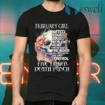 February girl hated by many loved by plenty heart on her sleeve five finger death punch skull T-Shirts