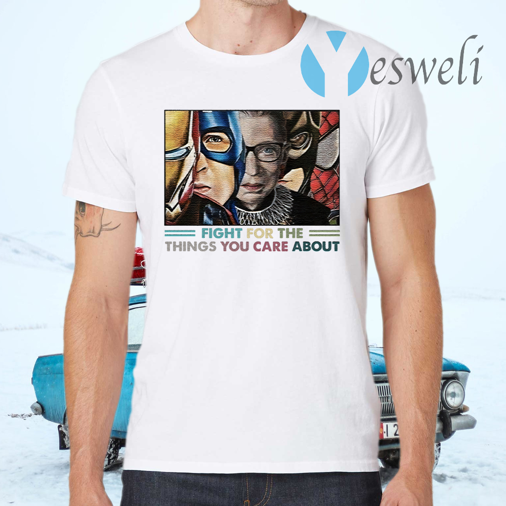 Fight For The Things You Care About RBG and Superheroes T-Shirts