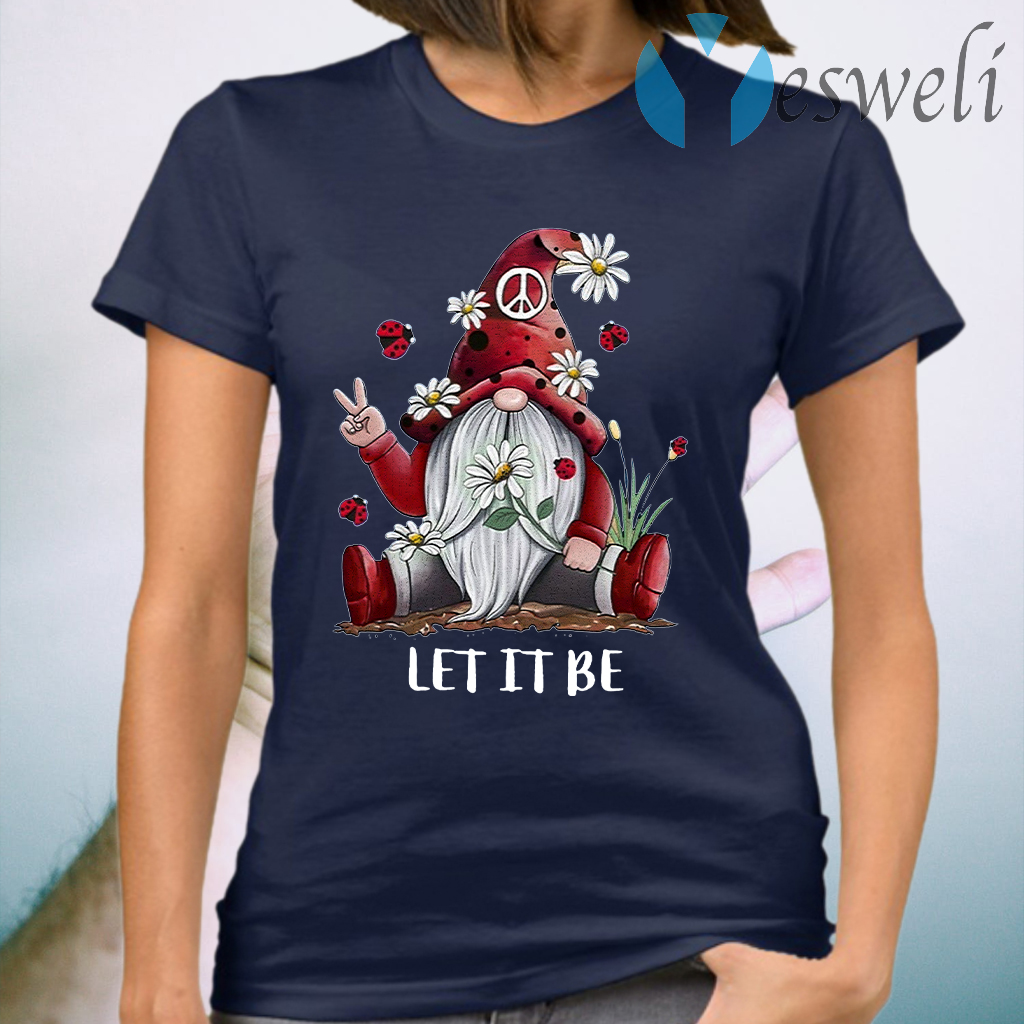 Flower Gnome Let It Be T-Shirt