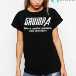 Grumpa like a regular grandpa only grumpier T-Shirts