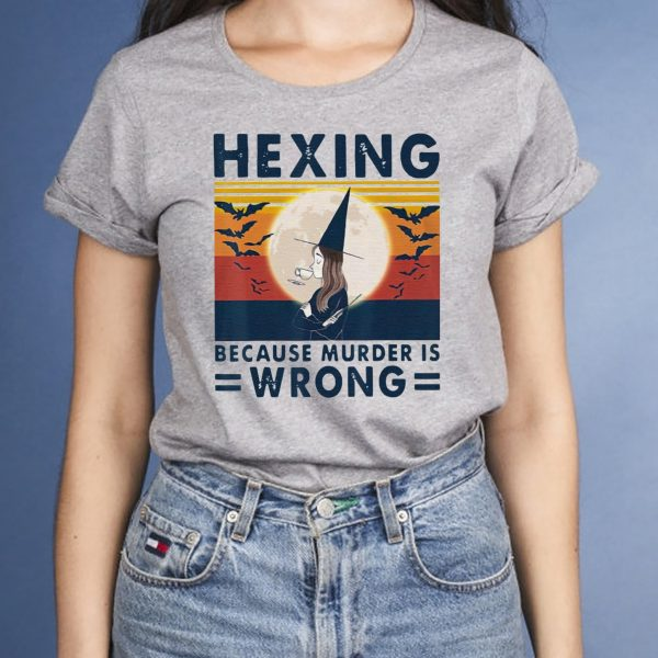 Hexing Because Murder Is Wrongs Vintage Classic T-Shirts