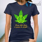 Hippie Marijuana every little thing is gonna be alright T-Shirt
