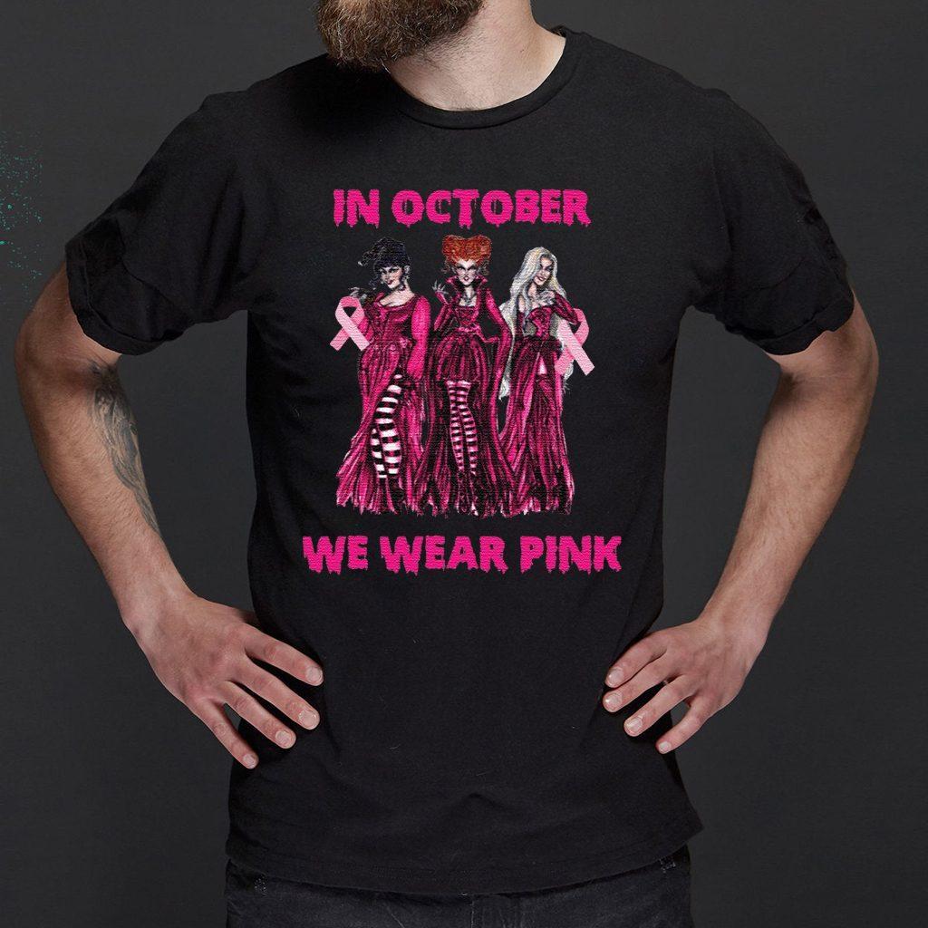 Hocus Pocus In October We Wear Pink tshirt
