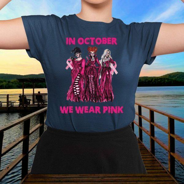 Hocus Pocus In October We Wear Pink tshirts