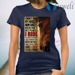 I don't ride my horse to win races nor do I ride to get places I ride T-Shirt