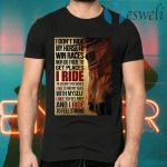 I don't ride my horse to win races nor do I ride to get places I ride T-Shirts