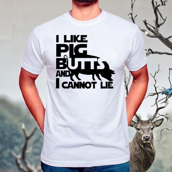 I like pig butts T-Shirts