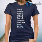 Joe Beto Amy Pete Mike Cory Kamala And Me Beat Trump Biden T-Shirt
