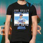 Joe Kelly fight club nice swing bitch T-Shirts