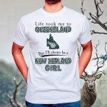 Life Took Me To Queensland But I'll Always Be A New Zealand Girl T Shirt
