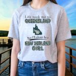 Life Took Me To Queensland But I'll Always Be A New Zealand Girl T Shirts