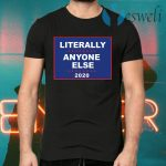 Literally Anyone Else 2020 T-Shirts