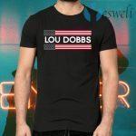 Lou Dobbs T-Shirts