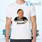 Mickey Goldmill You're A Bum T-Shirts