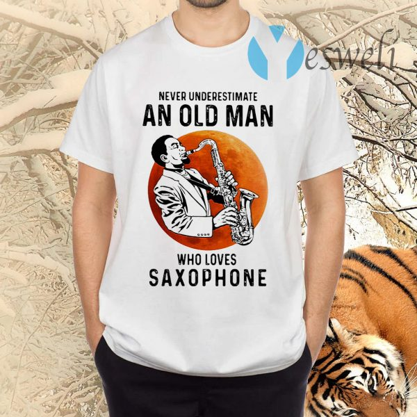 Never underestimate an old man who loves saxophone TShirt