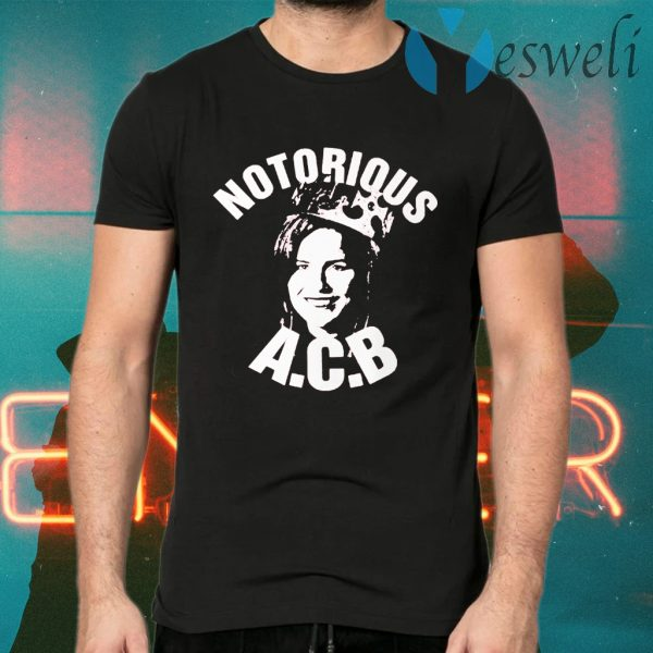 Notorious ACB T-Shirts