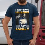 Paul Walker I Don't Have Friends I Got Family Shirt