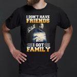 Paul Walker I Don't Have Friends I Got Family Shirts