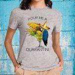 Pour Me A Quarantine T-Shirt