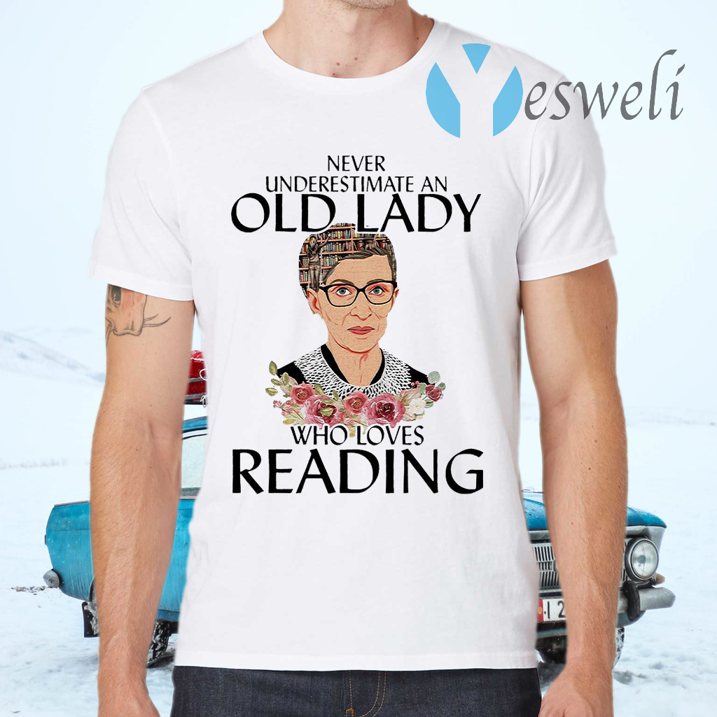 Ruth Bader Ginsburg never underestimate an old lady who loves Reading T-Shirts