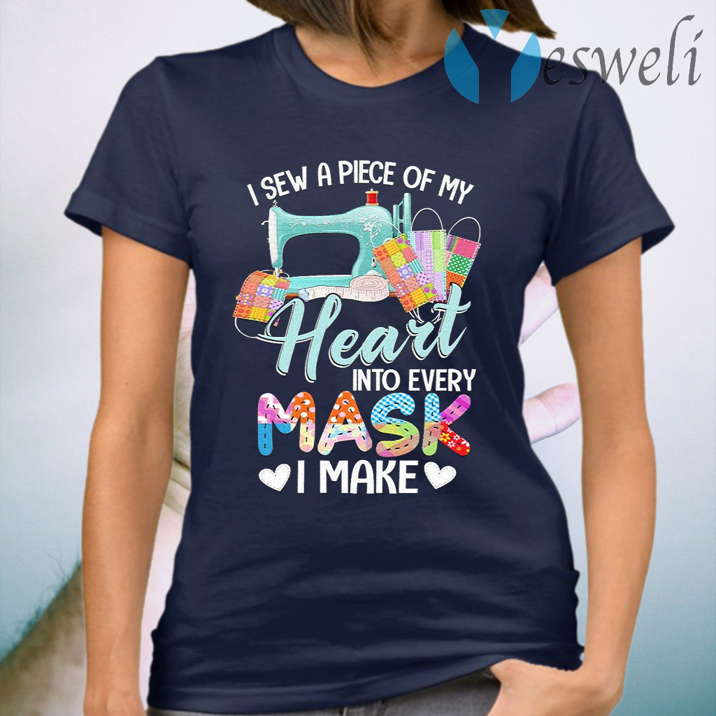 Sewing I sew a piece of My Heart into every Mask I make T-Shirt