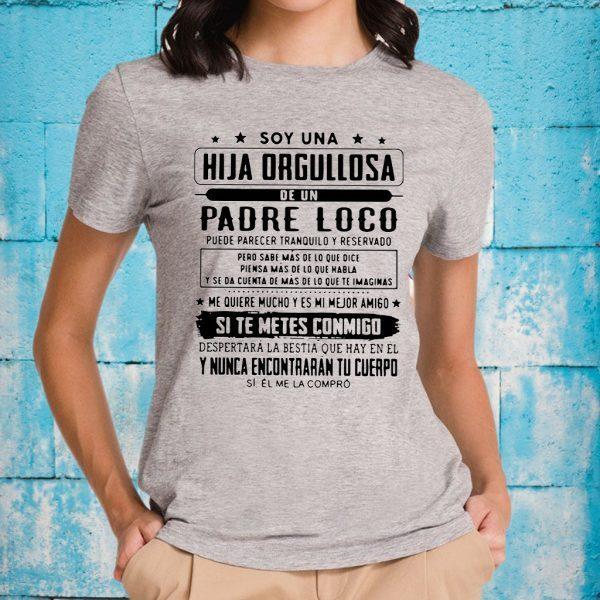 Soy Una Hija Orgullosa De Un Padre Loco T-Shirts