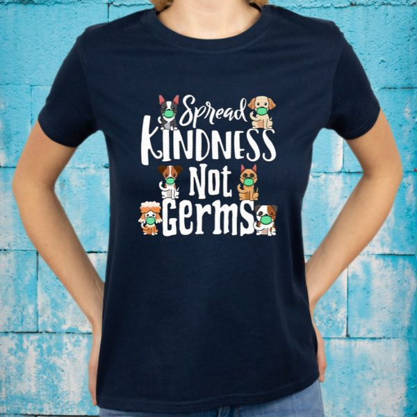 Spread Kindness Not Germs Dog Face Funny Distancing T-Shirt