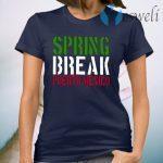 Spring Break Puerto Mexico T-Shirt