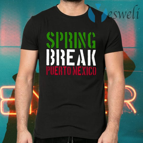 Spring Break Puerto Mexico T-Shirts