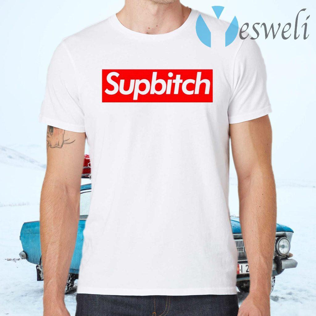 Supbitch T-Shirts