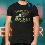 Throw it to the rocket T-Shirts