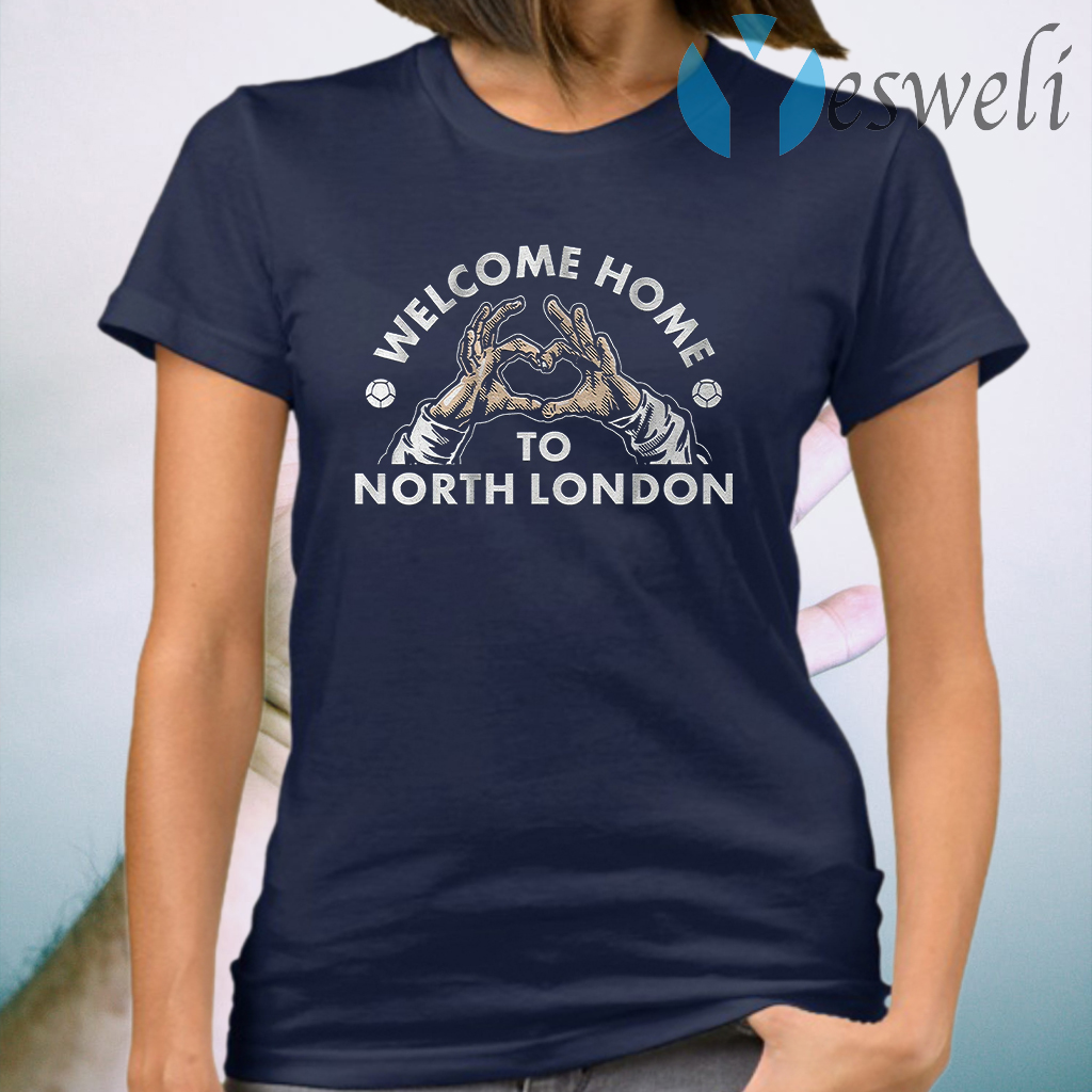 Welcome home to north london T-Shirts