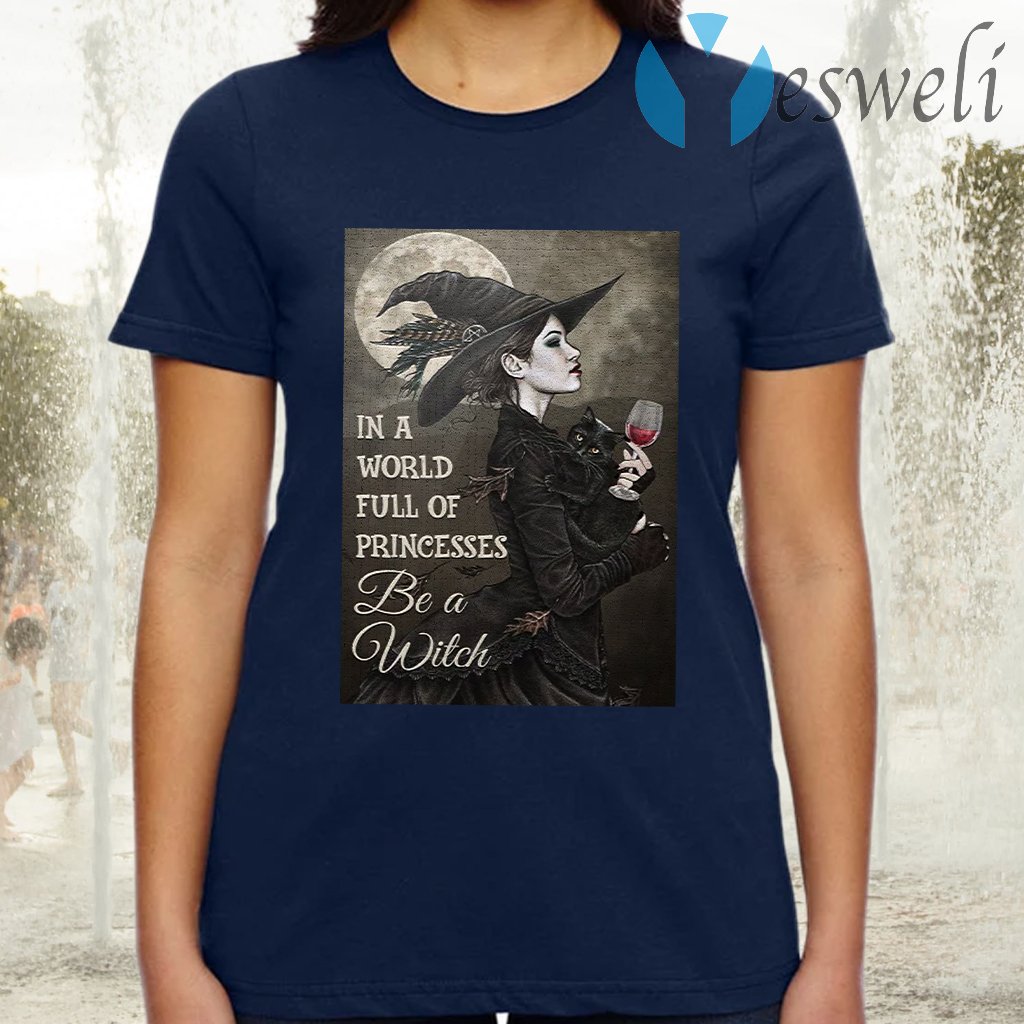 Wine in a world full of princesses be a witch TShirts