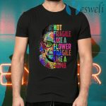 Wonot Fragile Like A Flower But A Bomb Ruth T-Shirts